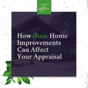 How Green Home Improvements Can Affect Your Appraisal