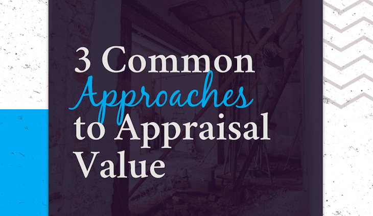 3 Common Approaches to Appraisal Value